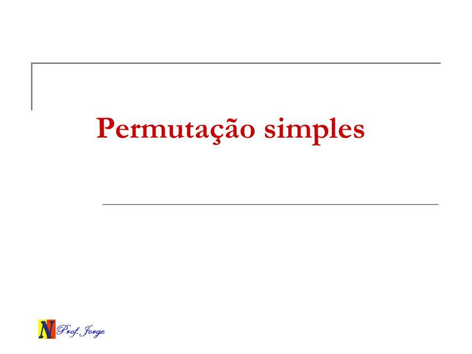 Prof. Jorge Permutação simples