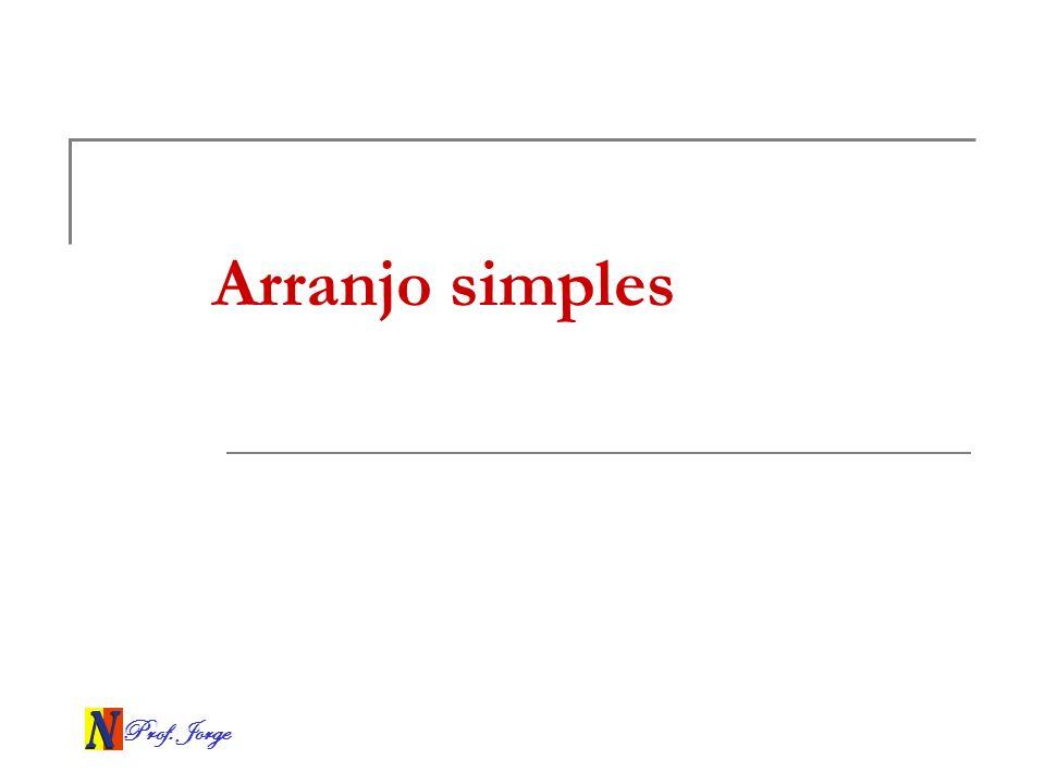 Prof. Jorge Arranjo simples