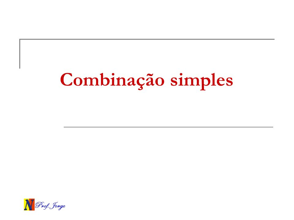 Prof. Jorge Combinação simples