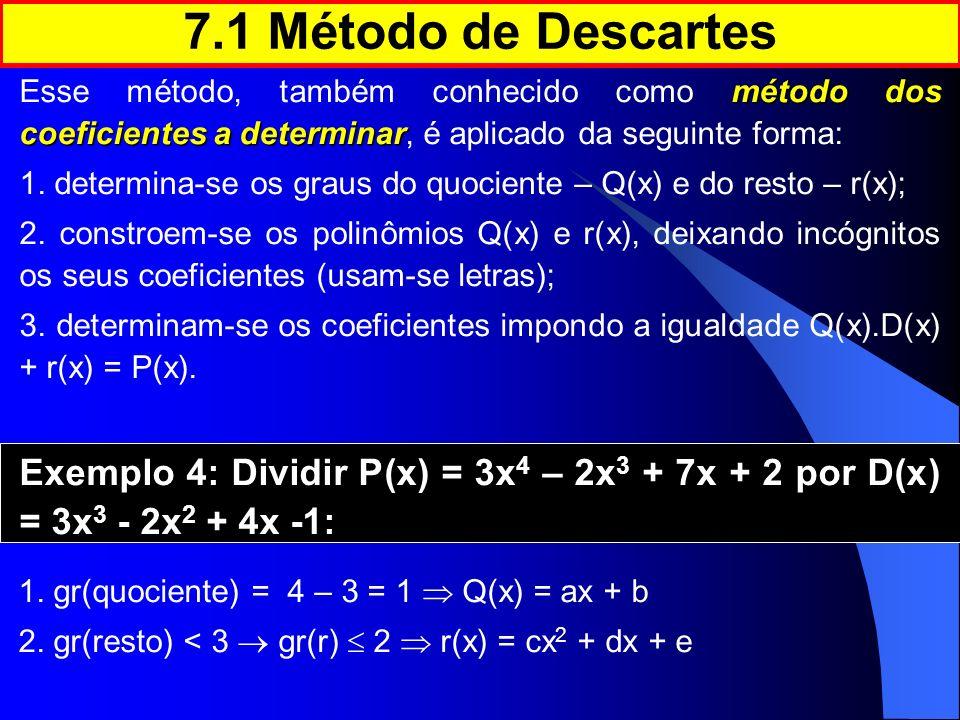 método dos coeficientes a determinar Esse método, também conhecido como método dos coeficientes a determinar, é aplicado da seguinte forma: 1. determi