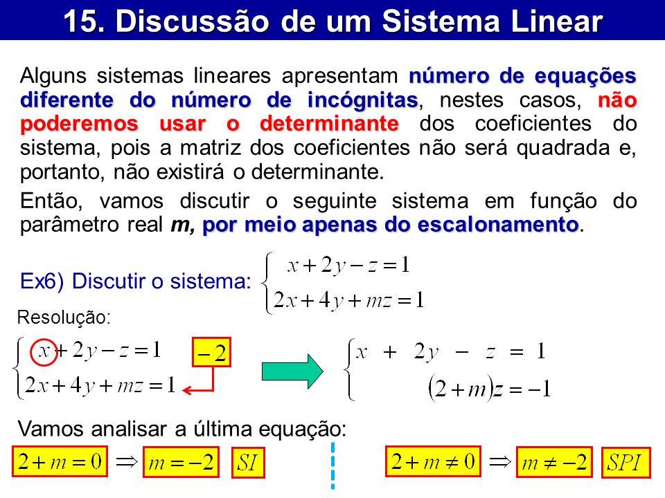 15. Discussão de um Sistema Linear número de equações diferente do número de incógnitasnão poderemos usar o determinante Alguns sistemas lineares apre
