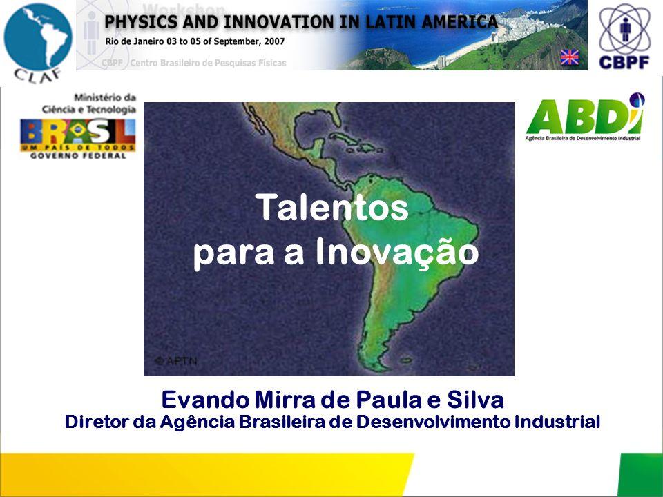 Evando Mirra de Paula e Silva Diretor da Agência Brasileira de Desenvolvimento Industrial Talentos para a Inovação