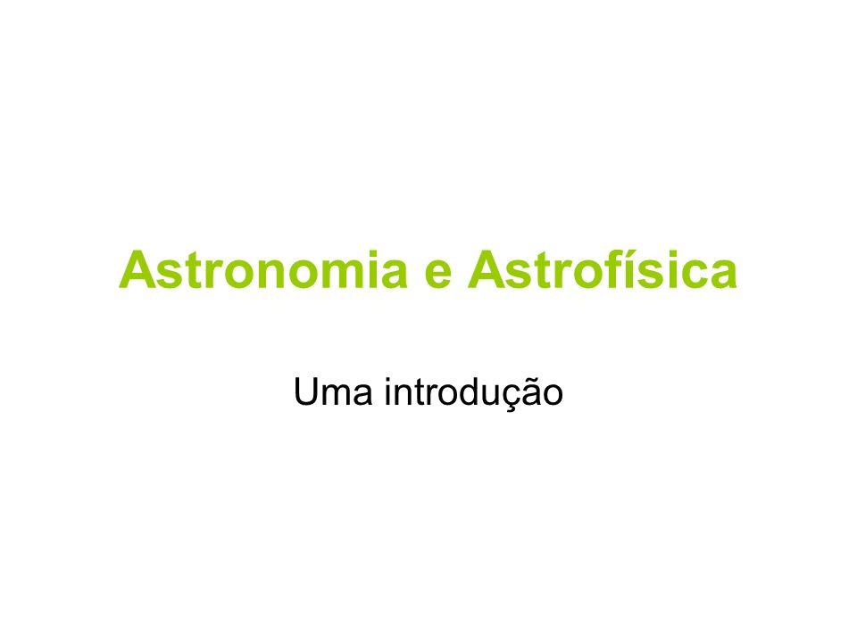 Astronomia e Astrofísica Uma introdução
