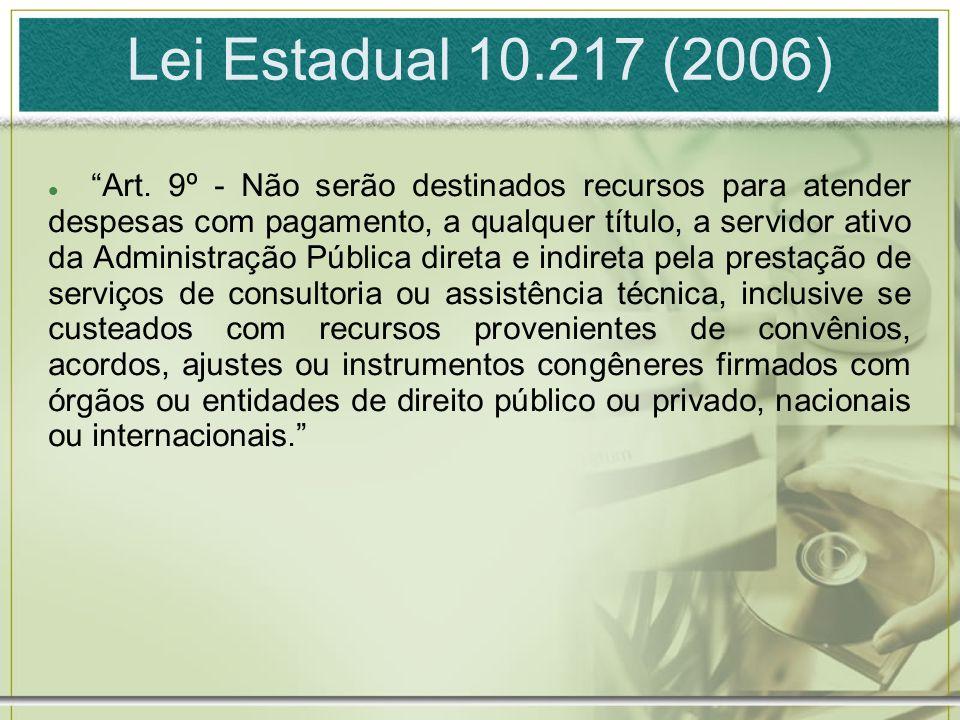 Lei Estadual 10.217 (2006) Art.