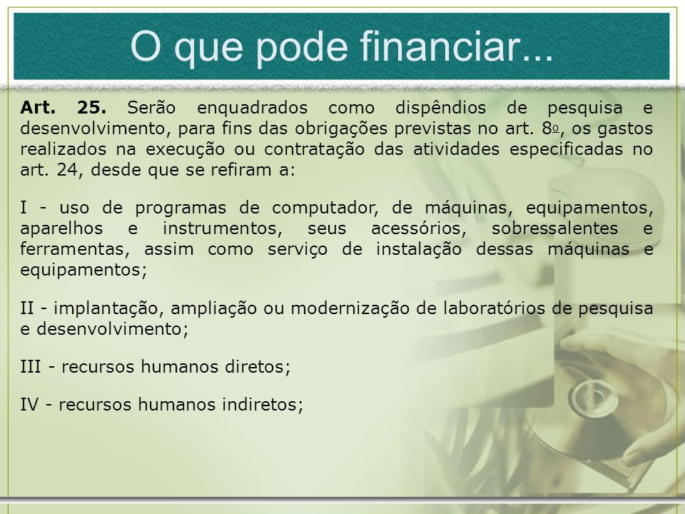 O que pode financiar... Art. 25.