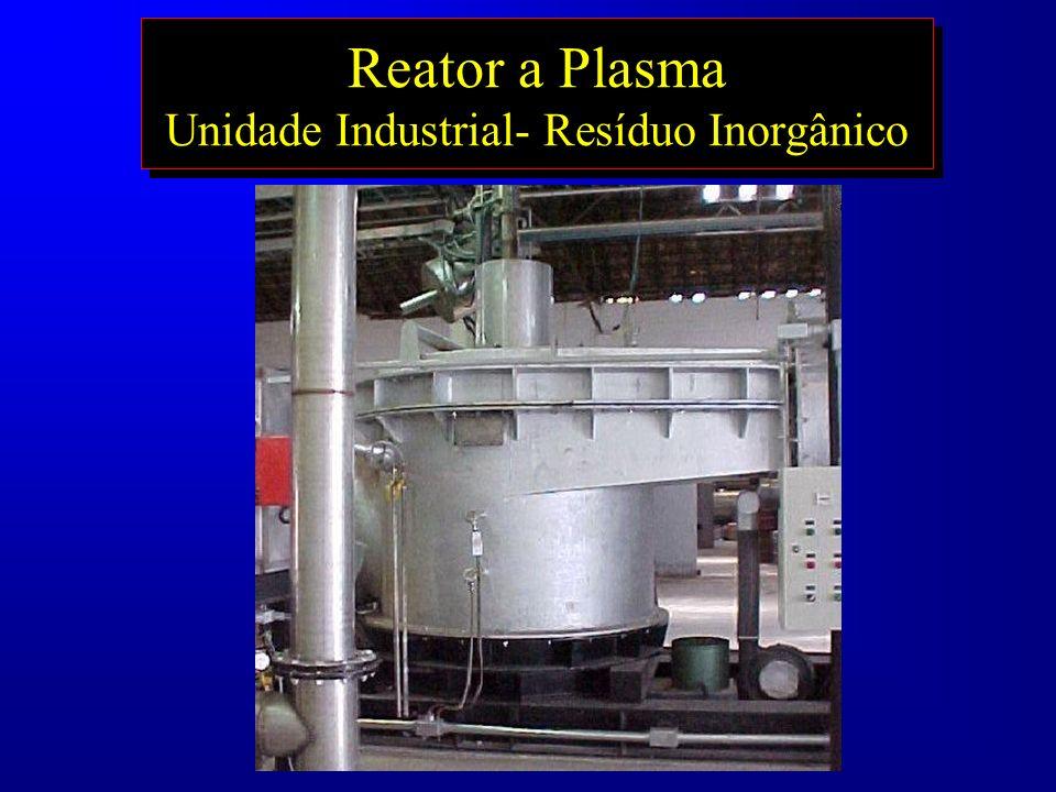 Reator a Plasma Unidade Industrial- Resíduo Inorgânico