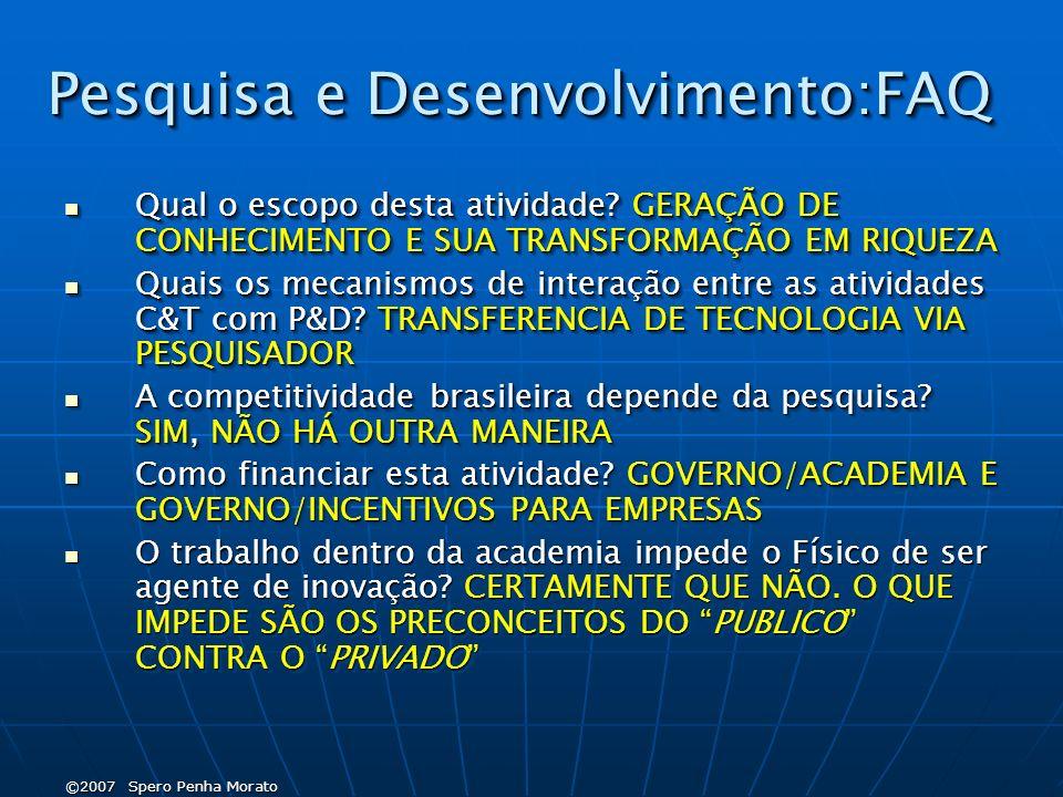 ©2007 Spero Penha Morato Pesquisa e Desenvolvimento:FAQ Qual o escopo desta atividade.