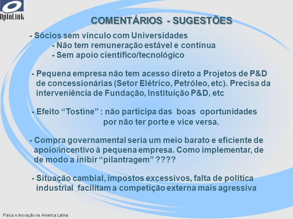 Física e Inovação na America Latina COMENTÁRIOS - SUGESTÕES - Sócios sem vínculo com Universidades - Não tem remuneração estável e contínua - Sem apoi