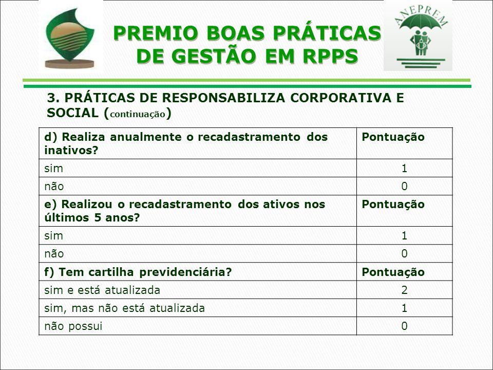 PREMIO BOAS PRÁTICAS DE GESTÃO EM RPPS d) Realiza anualmente o recadastramento dos inativos.