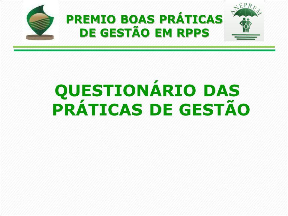 QUESTIONÁRIO DAS PRÁTICAS DE GESTÃO PREMIO BOAS PRÁTICAS DE GESTÃO EM RPPS