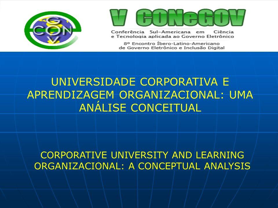UNIVERSIDADE CORPORATIVA E APRENDIZAGEM ORGANIZACIONAL: UMA ANÁLISE CONCEITUAL CORPORATIVE UNIVERSITY AND LEARNING ORGANIZACIONAL: A CONCEPTUAL ANALYS