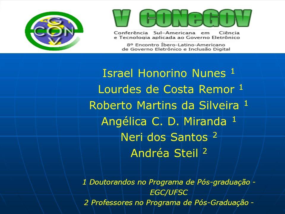 Israel Honorino Nunes 1 Lourdes de Costa Remor 1 Roberto Martins da Silveira 1 Angélica C. D. Miranda 1 Neri dos Santos 2 Andréa Steil 2 1 Doutorandos