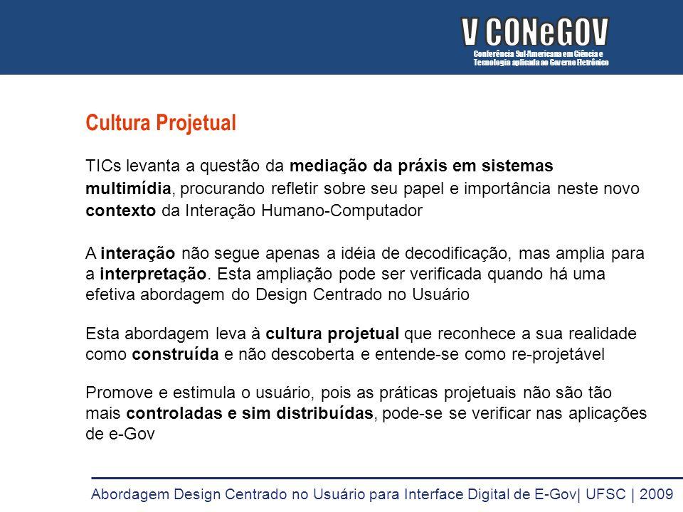 Cultura Projetual TICs levanta a questão da mediação da práxis em sistemas multimídia, procurando refletir sobre seu papel e importância neste novo co