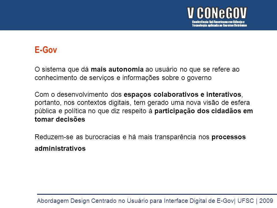 E-Gov O sistema que dá mais autonomia ao usuário no que se refere ao conhecimento de serviços e informações sobre o governo Com o desenvolvimento dos