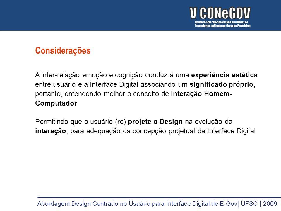 Considerações A inter-relação emoção e cognição conduz á uma experiência estética entre usuário e a Interface Digital associando um significado própri