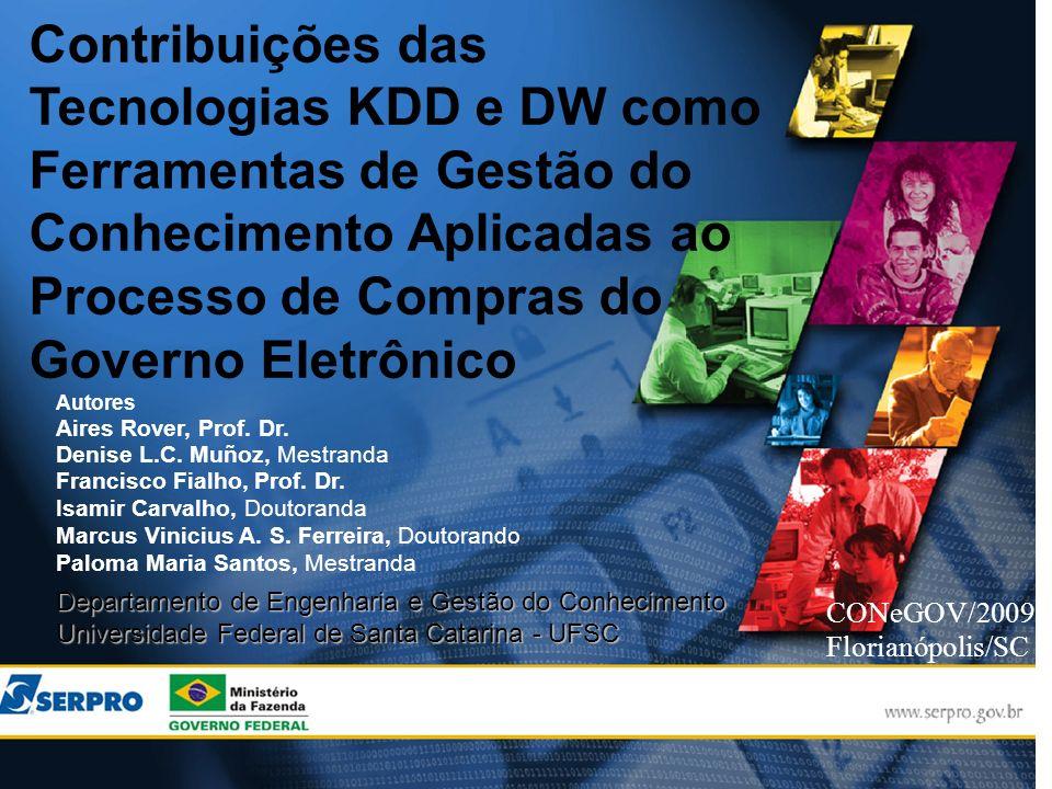 Palestrante: Autores Aires Rover, Prof. Dr. Denise L.C. Muñoz, Mestranda Francisco Fialho, Prof. Dr. Isamir Carvalho, Doutoranda Marcus Vinicius A. S.