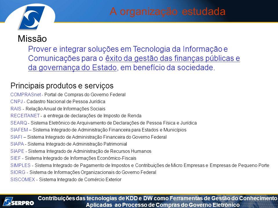 Contribuições das tecnologias de KDD e DW como Ferramentas de Gestão do Conhecimento Aplicadas ao Processo de Compras do Governo Eletrônico Missão Pro