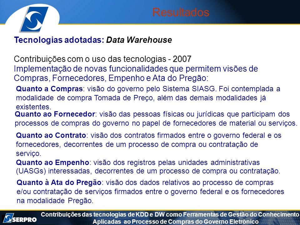 Contribuições das tecnologias de KDD e DW como Ferramentas de Gestão do Conhecimento Aplicadas ao Processo de Compras do Governo Eletrônico Resultados
