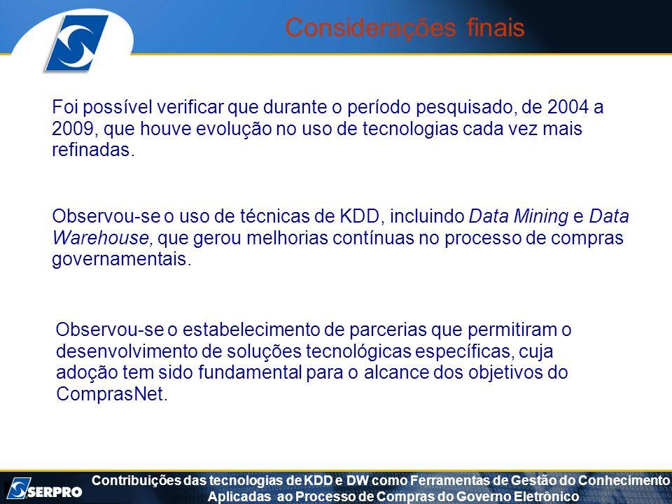 Contribuições das tecnologias de KDD e DW como Ferramentas de Gestão do Conhecimento Aplicadas ao Processo de Compras do Governo Eletrônico Consideraç