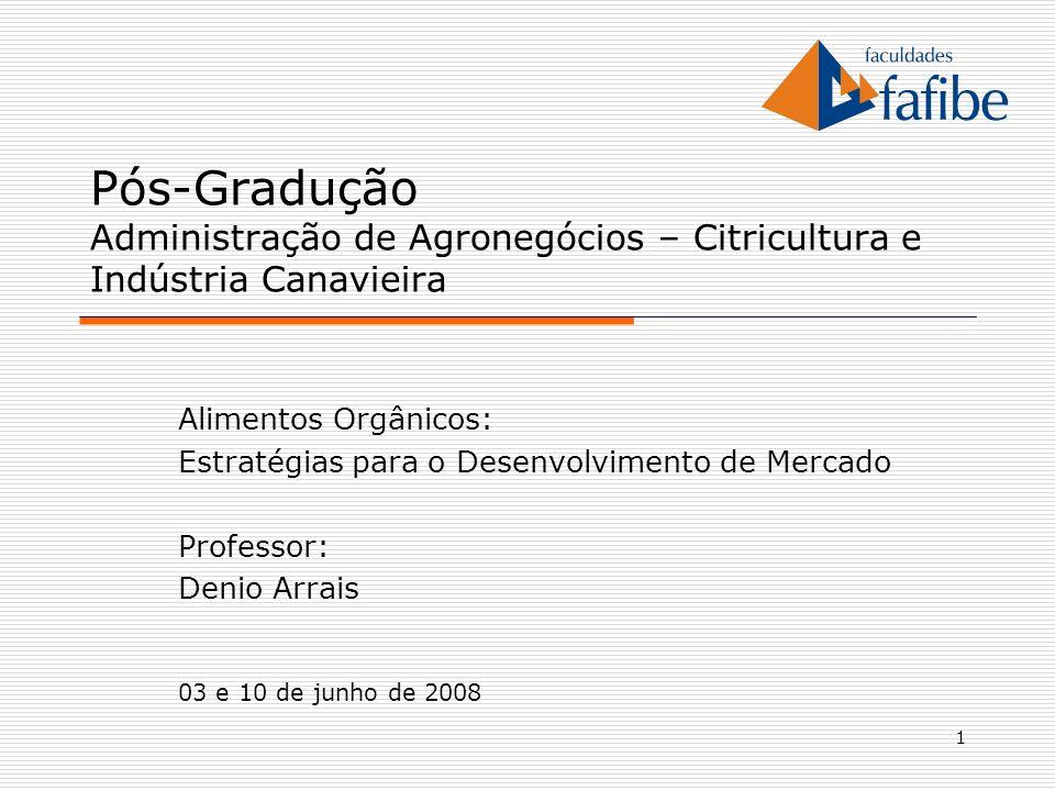 1 Pós-Gradução Administração de Agronegócios – Citricultura e Indústria Canavieira Alimentos Orgânicos: Estratégias para o Desenvolvimento de Mercado