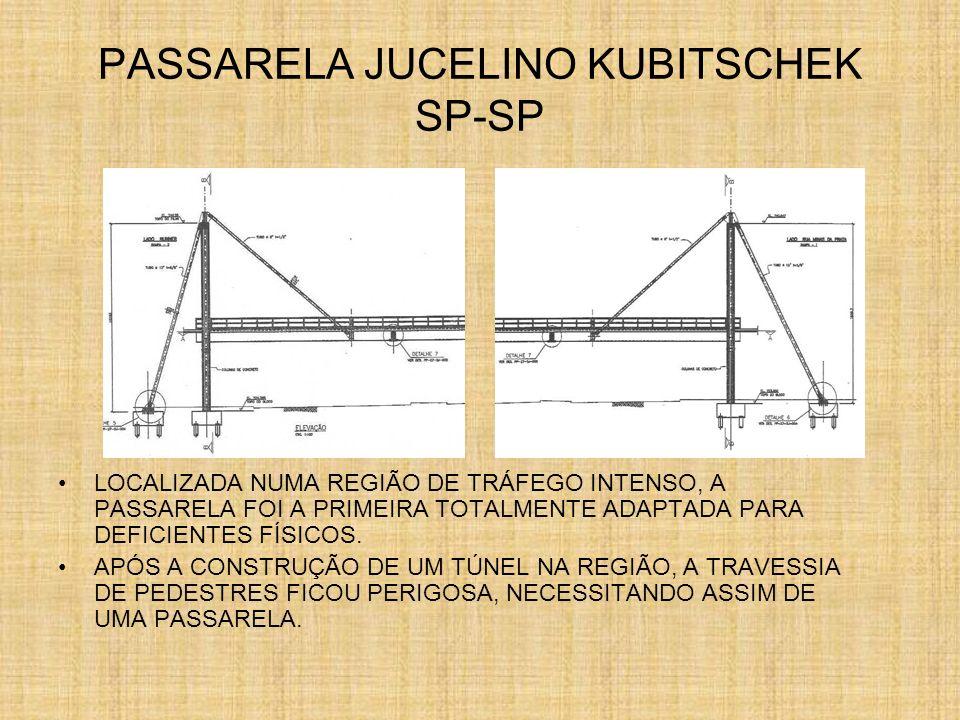 PASSARELA JK FORAM UTILIZADAS 152 TONELADAS DE AÇO NA ESTRUTURA METÁLICA APRESENTA VÃO LIVRE DE 58,8M LEVOU 80 DIAS PARA SER CONSTRUIDA E 3 PARA SER MONTADA SUSTENTAÇÃO ATIRANTADA SENDO SUPORTADA POR 8 TIRANTES