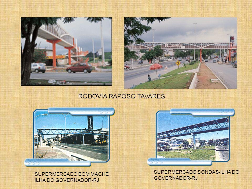 RODOVIA RAPOSO TAVARES SUPERMERCADO SONDAS-ILHA DO GOVERNADOR-RJ SUPERMERCADO BOM MACHE ILHA DO GOVERNADOR-RJ