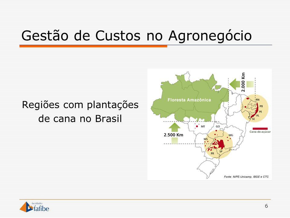 6 Gestão de Custos no Agronegócio Regiões com plantações de cana no Brasil