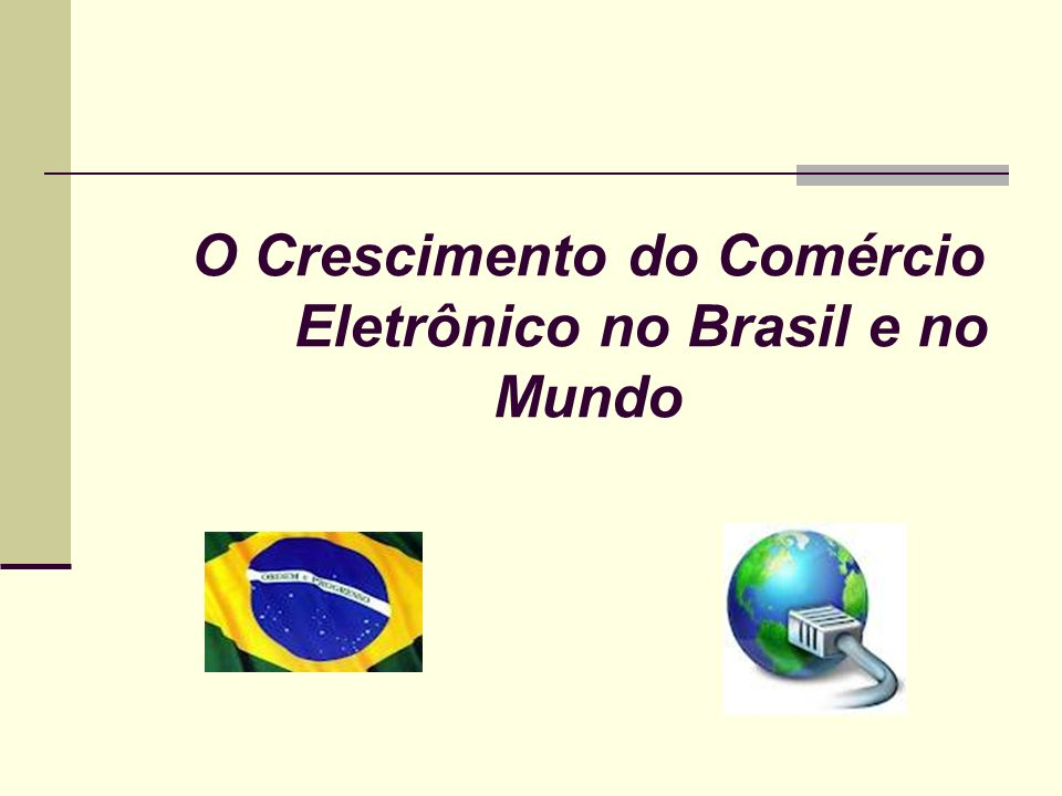 O Crescimento do Comércio Eletrônico no Brasil e no Mundo