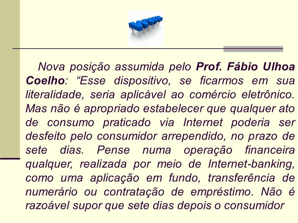 Nova posição assumida pelo Prof. Fábio Ulhoa Coelho: Esse dispositivo, se ficarmos em sua literalidade, seria aplicável ao comércio eletrônico. Mas nã