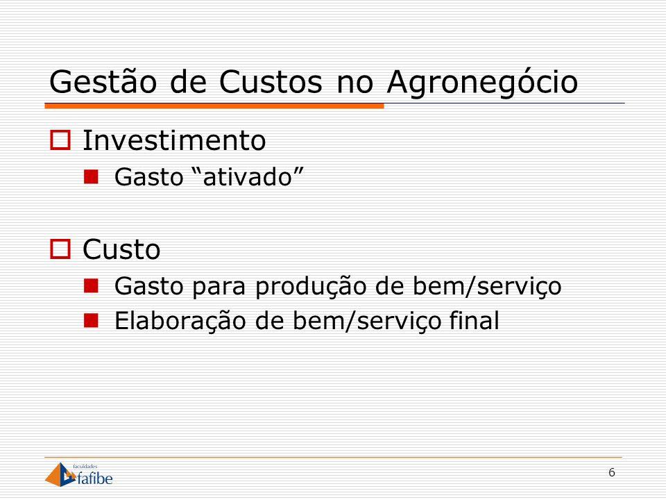 7 Gestão de Custos no Agronegócio Despesa Bem/serviço consumido na obtenção de receitas Perda Consumo involuntário/anormal