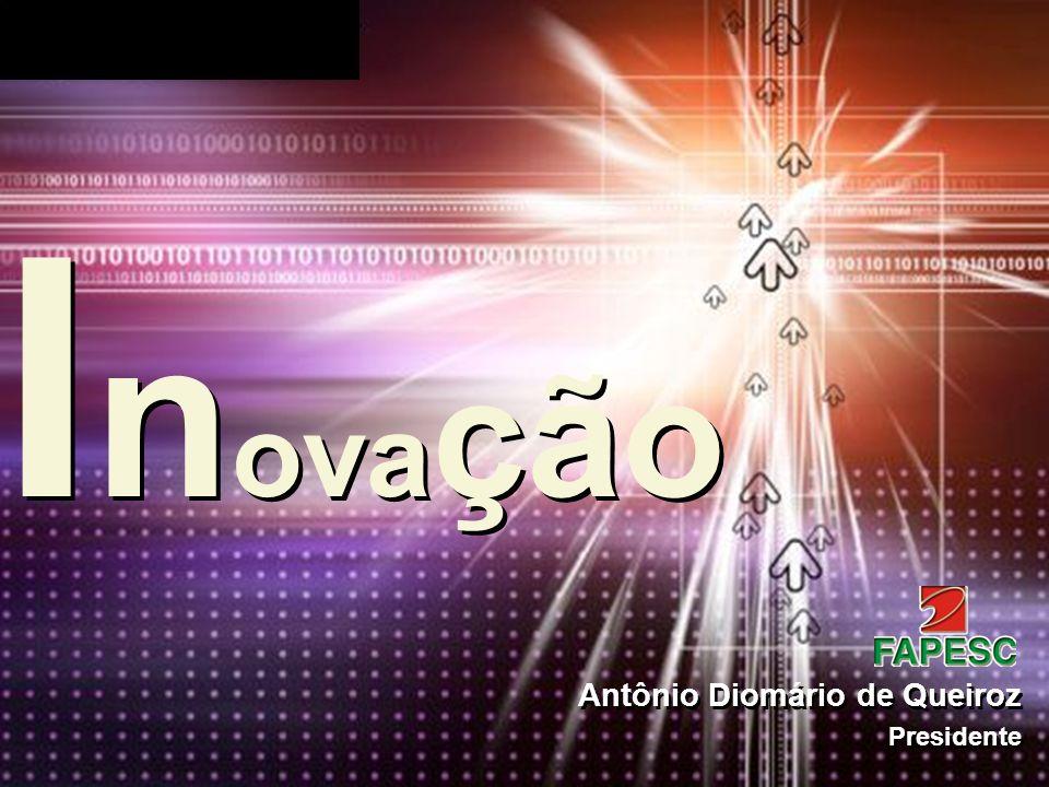 Antônio Diomário de Queiroz Presidente Antônio Diomário de Queiroz Presidente I n ova ção