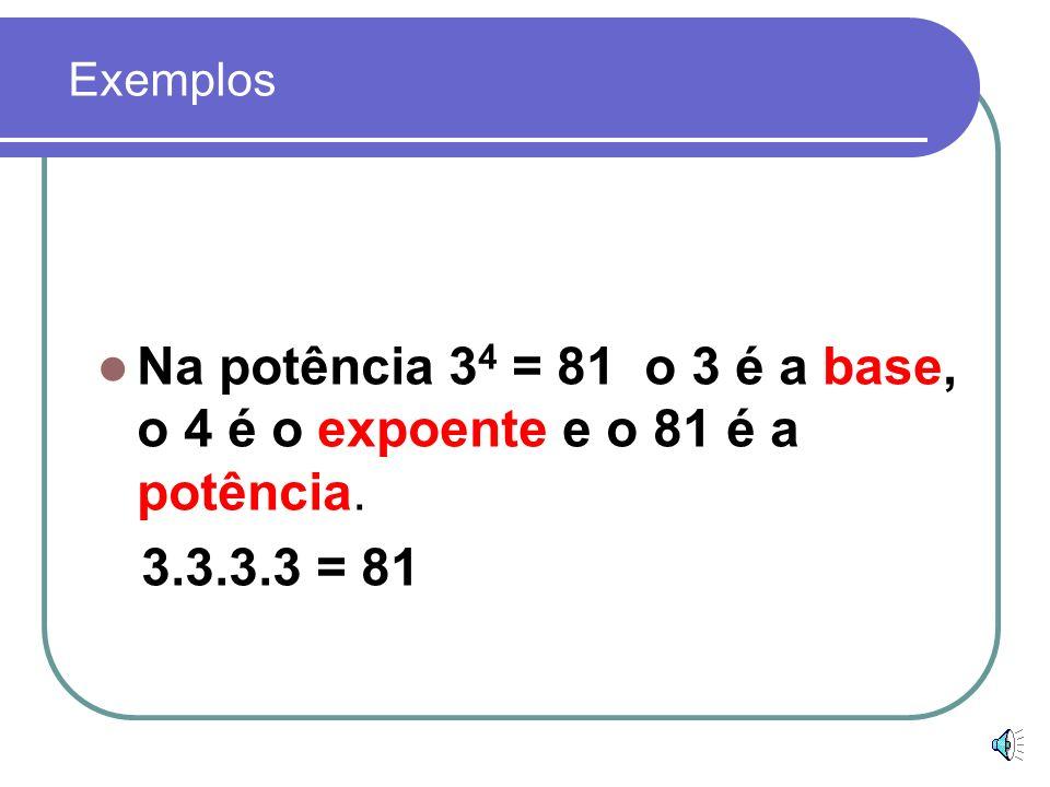 Base 10 : Quando elevamos a base 10 a um expoente, sempre encontramos como resultado a unidade seguida de tantos zeros quanto for o valor de seu expoente.
