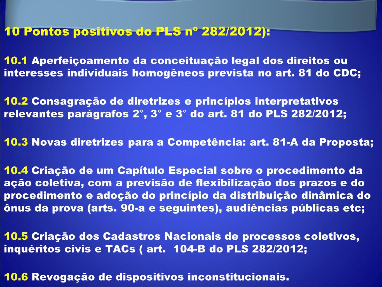 10 Pontos positivos do PLS nº 282/2012): 10.1 Aperfeiçoamento da conceituaçāo legal dos direitos ou interesses individuais homogêneos prevista no art.