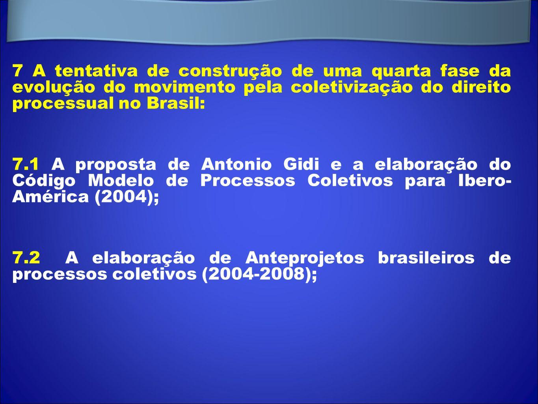 7 A tentativa de construção de uma quarta fase da evolução do movimento pela coletivização do direito processual no Brasil: 7.1 A proposta de Antonio