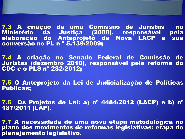 7.3 A criação de uma Comissão de Juristas no Ministério da Justiça (2008), responsável pela elaboração do Anteprojeto da Nova LACP e sua conversão no