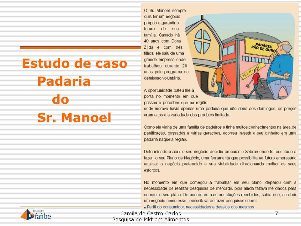 Estudo de caso Padaria do Sr. Manoel Camila de Castro Carlos Pesquisa de Mkt em Alimentos 7