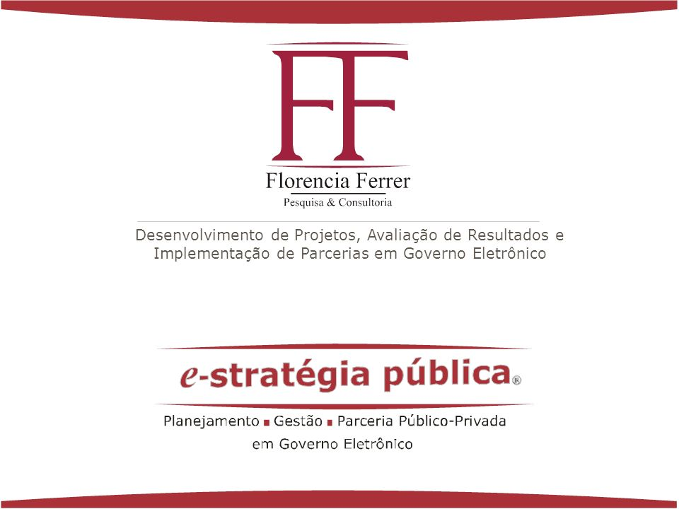 Desenvolvimento de Projetos, Avaliação de Resultados e Implementação de Parcerias em Governo Eletrônico
