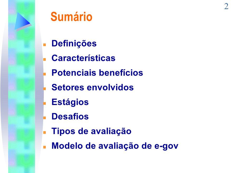 2 Sumário n Definições n Características n Potenciais benefícios n Setores envolvidos n Estágios n Desafios n Tipos de avaliação n Modelo de avaliação