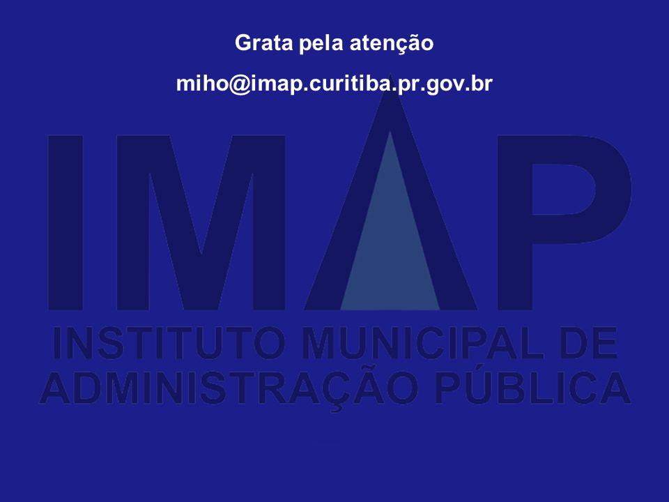 Grata pela atenção miho@imap.curitiba.pr.gov.br