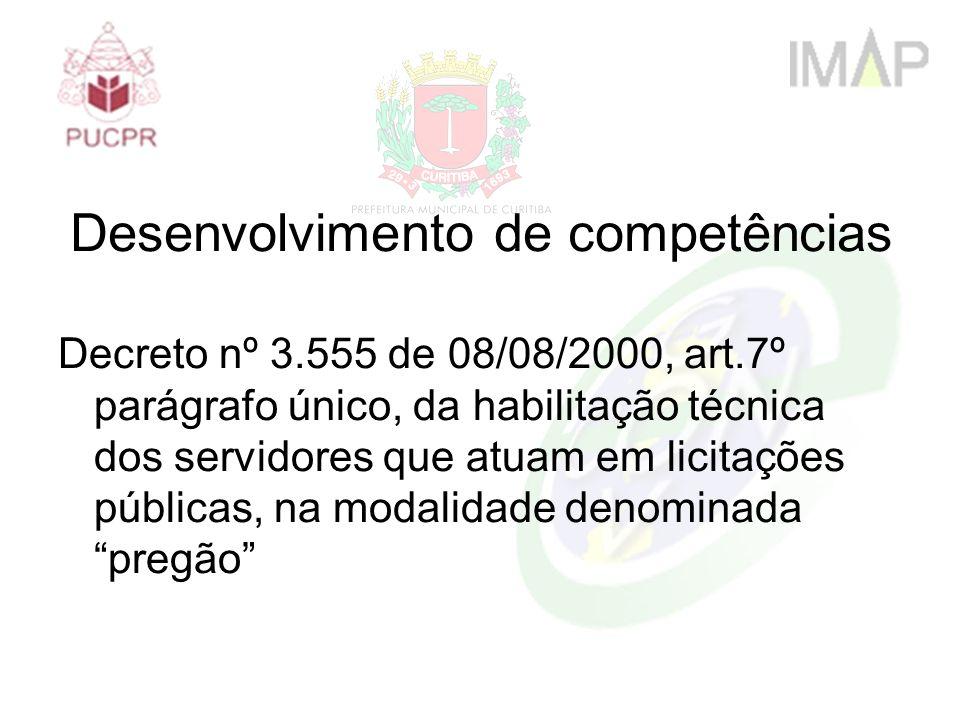 Decreto nº 3.555 de 08/08/2000, art.7º parágrafo único, da habilitação técnica dos servidores que atuam em licitações públicas, na modalidade denomina