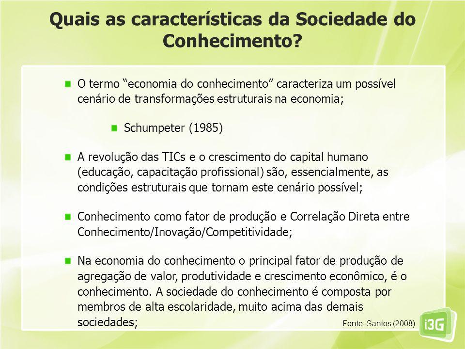 Quais as características da Sociedade do Conhecimento? O termo economia do conhecimento caracteriza um possível cenário de transformações estruturais
