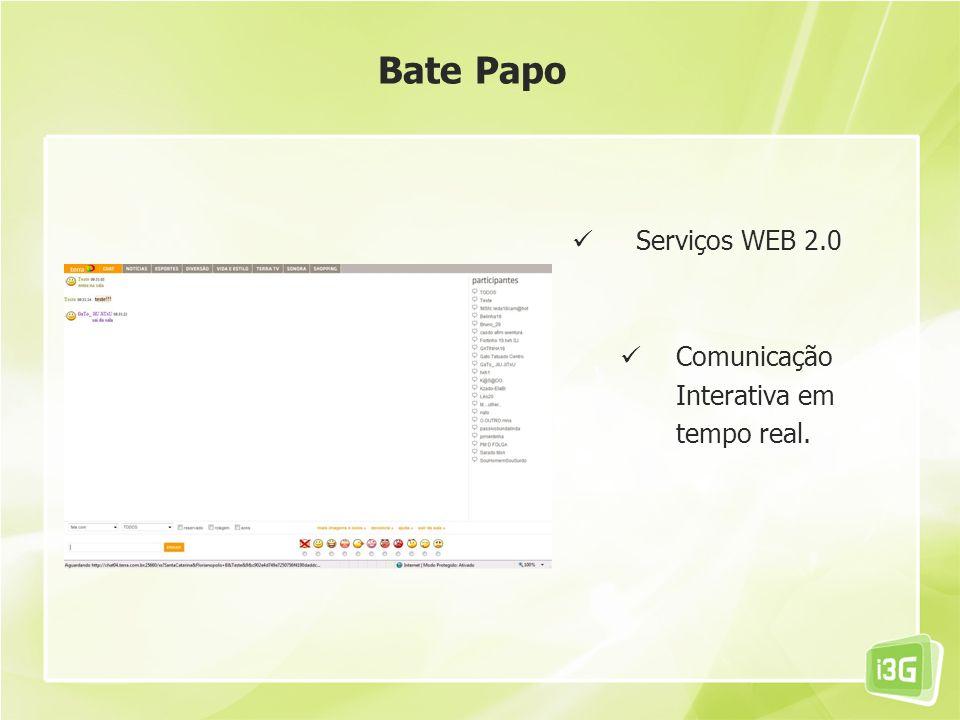 Serviços WEB 2.0 Comunicação Interativa em tempo real. Bate Papo