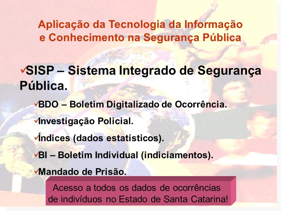 SISP – Sistema Integrado de Segurança Pública. BDO – Boletim Digitalizado de Ocorrência. Investigação Policial. Índices (dados estatísticos). BI – Bol