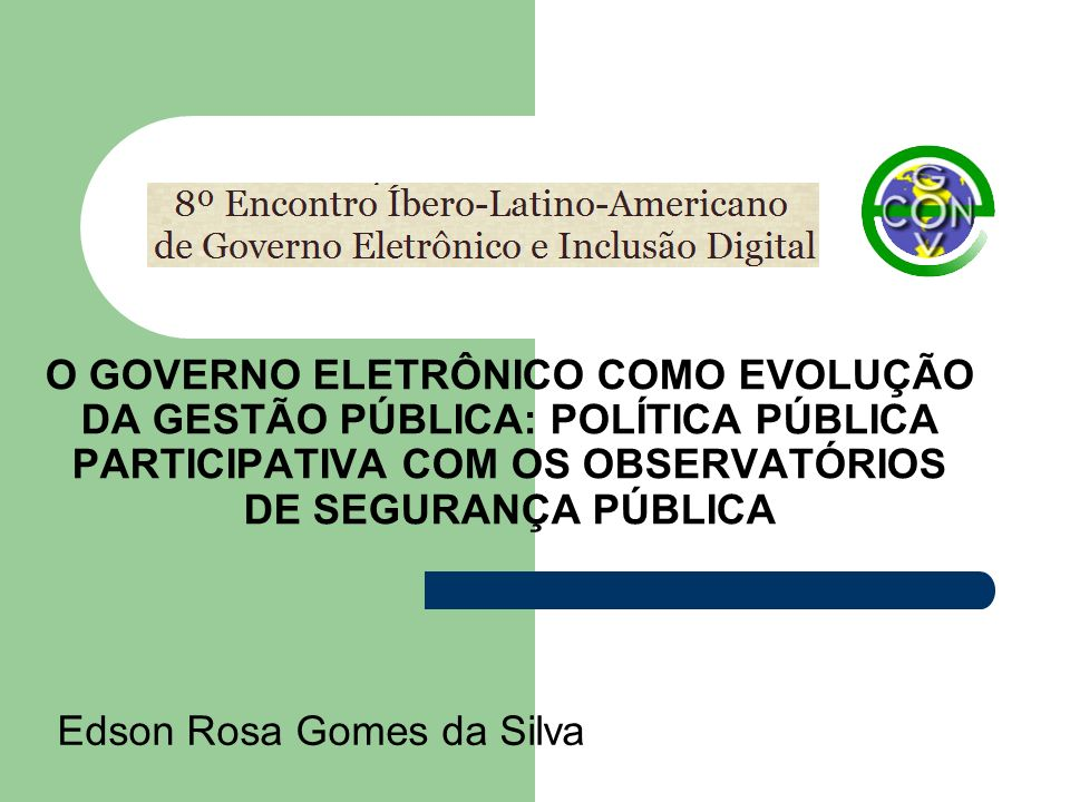 Evolução da Gestão Pública Coronelismo Patrimonialismo Burocracia Gerencialismo puro Governo Eletrônico