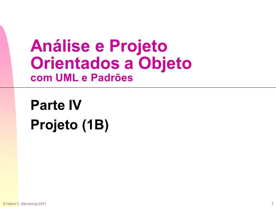 © Nabor C.Mendonça 2001 22 Definindo Diagramas de Classe 2.