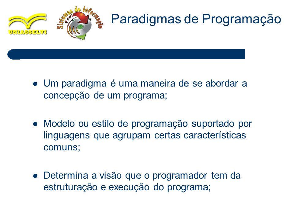 3 Um paradigma é uma maneira de se abordar a concepção de um programa; Modelo ou estilo de programação suportado por linguagens que agrupam certas car