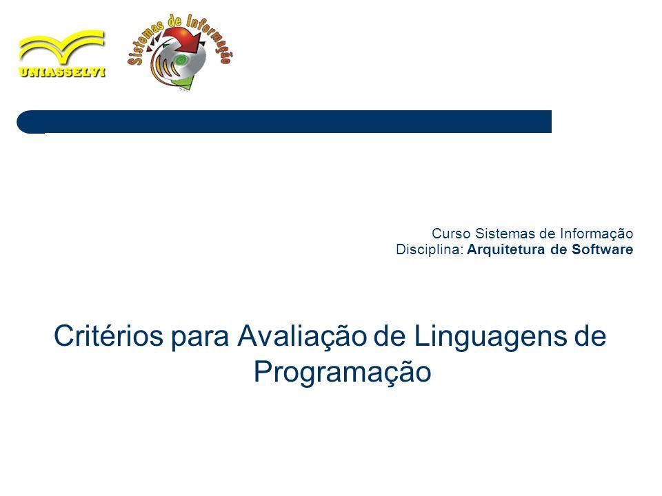 1 Curso Sistemas de Informação Disciplina: Arquitetura de Software Critérios para Avaliação de Linguagens de Programação