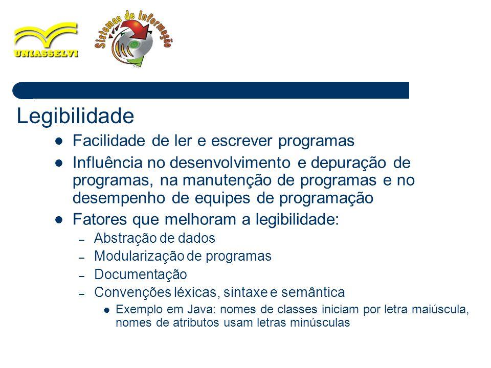 5 Facilidade de ler e escrever programas Influência no desenvolvimento e depuração de programas, na manutenção de programas e no desempenho de equipes