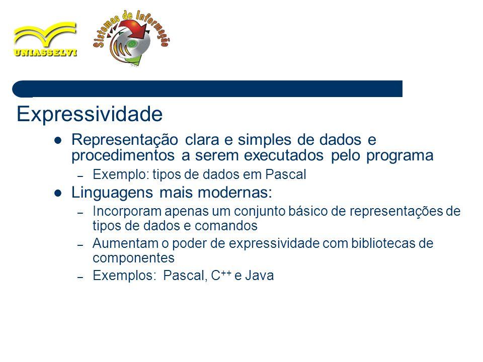 7 Representação clara e simples de dados e procedimentos a serem executados pelo programa – Exemplo: tipos de dados em Pascal Linguagens mais modernas
