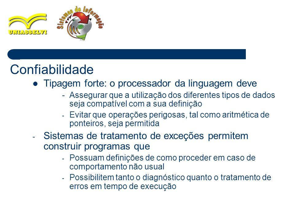9 Tipagem forte: o processador da linguagem deve - Assegurar que a utilização dos diferentes tipos de dados seja compatível com a sua definição - Evit